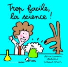 Trop facile, la science !