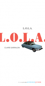 L.O.L.A. de Claire Garralon - Editions Actes Sud Junior