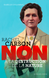 Rachel Carson : non à la destruction de la nature